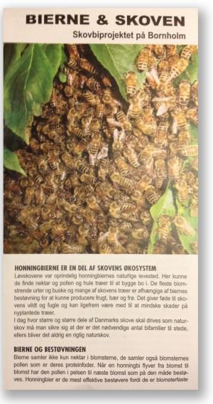 Folder udgivet som led i projektet 'Skovbiprojektet på Bornholm', der er et samarbejde mellem Naturstyrelsen, Danmarks Naturfredningsforening, Friluftsrådet, Bornholms Regionskommune og Bornholms Biavlerforening. Projektet har bl.a. udsat redekasser til bladskærebier, men også udsat en række bistader til millioner af honningbier i bornholmske naturområder, hvor de risikerer at fortrænge vilde bier